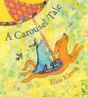 A Carousel Tale - Elisa Kleven