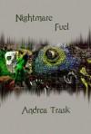 Nightmare Fuel: Volume 1 - Andrea Trask
