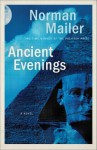Ancient Evenings: A Novel - Norman Mailer