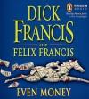 Even Money - Dick Francis, Martin Jarvis, Felix Francis
