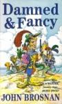 Damned & Fancy - John Brosnan