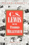 C.S. Lewis for the Third Millennium : Six Essays on the Abolition of Man - Peter Kreeft
