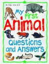 My First Animal Questions and Answers. Edited by Belinda Gallagher - Belinda Gallagher