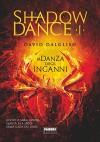 Shadowdance I - La danza degli inganni: 1 (Crossing) (Italian Edition) - Stefano Massaron, David Dalglish