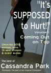 """It's SUPPOSED to Hurt! Volume I: Coming Out on Top (""""It's SUPPOSED to Hurt!"""") - Cassandra Park"""