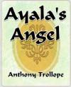Ayalas Angel - - Anthony Trollope