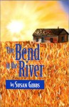 The Bend in the River - Susan Gibbs, Julie Steiff, Linda Lindall