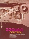 Ground Control - Susan Buck-Morss, Julian Stallabrass, Duncan McCorquodale
