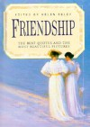 Friendship: The Best Quotes and the Most Beautiful Pictures (Celebrations) (Celebrations) - Helen Exley