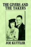 The Givers and the Takers - Joe Kuttler