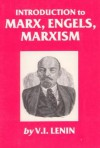 Introduction to Marx, Engels, Marxism - Vladimir Ilyich Lenin