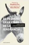 El pequeño gran libro de la ignorancia - John Lloyd, John Mitchinson, Remedios Dieguez