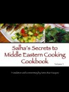 Salha's Secrets to Middle Eastern Cooking Cookbook (Healthy & Easy Mediterranean Recipes) - Salha Sheikh Khalil, Anne-Rae Vasquez