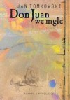 Don Juan we mgle : eseje o wierności - Jan Tomkowski