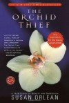 The Orchid Thief: A True Story of Beauty and Obsession (Ballantine Reader's Circle) - Susan Orlean