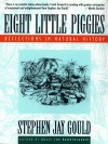 Eight Little Piggies: Reflections in Natural History - Stephen Jay Gould