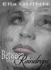 Between the Raindrops (Rescue Me) - Ella Quinn
