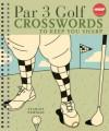 Par 3 Golf Crosswords to Keep You Sharp - Stanley Newman