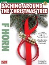Baching Around the Christmas Tree: F Horn [With CD] - Donald Sosin, Hal Leonard Publishing Company