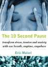The Ten Second Pause - Eric Maisel
