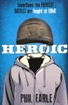 Heroic - Earle; Phil