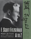 F. Scott Fitzgerald A to Z: The Essential Reference to His Life & Work - Mary Jo Tate, Matthew J. Bruccoli