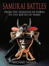 Samurai Battles: From the Invasion of Korea to the Battle of Vemo - Mitsuo Kure, Michael Sharpe