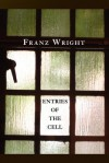 Entries of the Cell - Franz Wright