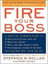 Fire Your Boss - Stephen M. Pollan, Mark Levine
