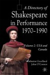 A Directory of Shakespeare in Performance 1970-1990: Volume 2, USA and Canada - Katharine Goodland, John O'Connor