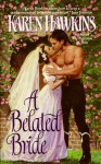 A Belated Bride - Karen Hawkins