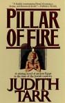 Pillar of Fire - Judith Tarr, Anna Fields