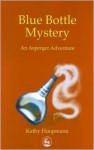 Blue Bottle Mystery: An Asperger Adventure (Asperger Adventures) - Kathy Hoopmann