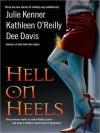 Hell On Heels - Julie Kenner, Kathleen O'Reilly, Dee Davis