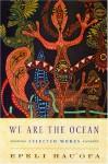 We Are the Ocean: Selected Works - Epeli Hauʻofa