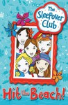 Hit the Beach! (The Sleepover Club) - Harriet Castor