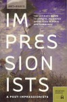 Art + Paris Impressionists Post-Impressionists: The Ultimate Guide to Artists, Paintings and Places in Paris and Normandy - Museyon Guides