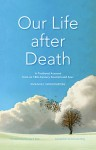 Our Life after Death: From Things Heard and Seen - Emanuel Swedenborg, George F. Dole, Kenneth Ring