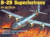 B-29 Superfortress in Action - Aircraft No. 31 - Steve Birdsall, Don Greer