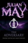 The Adversary: Exiles 4 (Saga of the Exiles 4) - Julian May