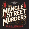The Mangle Street Murders - M.R.C. Kasasian, Lindy Nettleton