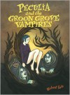 Peculia and the Groon Grove Vampires - Richard Sala