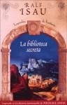 La biblioteca secreta - Ralf Isau, Irene Saslavsky