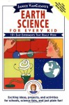 Earth Science for Every Kid: 101 Easy Experiments that Really Work - Janice VanCleave