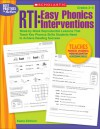 RTI: Easy Phonics Interventions: Week-by-Week Reproducible Lessons That Teach Key Phonics Skills Students Need to Achieve Reading Success - Kama Einhorn