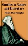 Studies in Nature and Literature - John Burroughs, John Buroughs