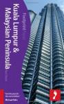 Footprint Focus Kuala Lumpur & Malaysian Peninsula - Paul Dixon