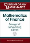 Mathematics of Finance: Proceedings of an Ams-IMS-Siam Joint Summer Research Conference on Mathematics of Finance, June 22-26, 2003, Snowbird - AMS-IMS-SIAM JOINT SUMMER RESEARCH CONFE