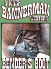 Bender's Boot - Mark Bannerman