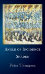 Angle of Incidence / Shades - Peter Thompson
